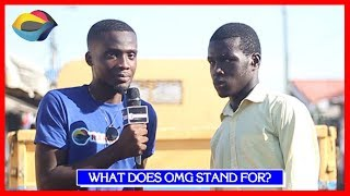 What Does OMG Stand For? | Street Quiz | Funny Videos | Funny African Videos | African Comedy