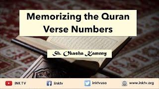 Memorizing the Quran Verse Numbers | Sh. Okasha Kameny | INK TV Q&A