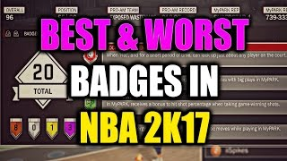BEST & WORST BADGES IN NBA 2K17!- Can You Tell The Difference!?