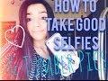 How to take Good Selfies/Tumblr Pics