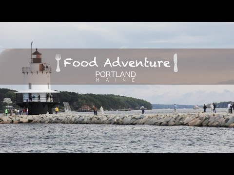 {Food Adventure} Portland, Maine - Part 1