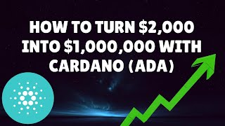 HOW TO TURN $2,000 INTO $1,000,000 WITH CARDANO (ADA)   CRYPTO NEWS 2020