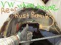 1965 Vw Beetle Rear Wheelhouse Rust Repair