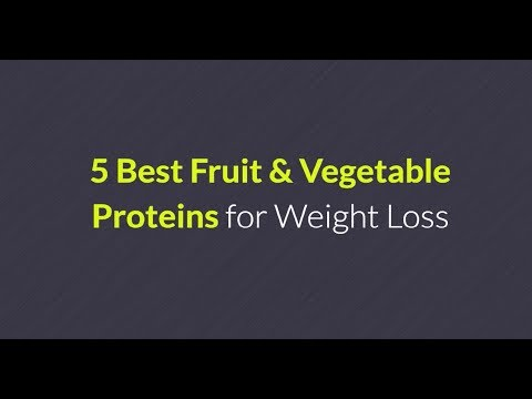 5-best-fruit-and-vegetable-proteins-for-weight-loss