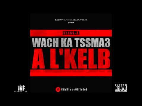 Klass-A - Wach Katssma3 AL'Kelb (UNCENSORED)