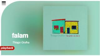 Thiago Grulha - Falam - [ Playback Original ]