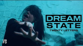 Смотреть клип Dream State - Twenty Letters