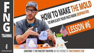 HOW TO MAKE A MOLD OF YOUR (3D Printed) FACE MASK RESPIRATOR -FNG Training: LESSON 6