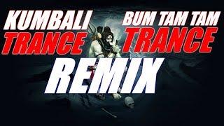 Kumbali TRANCE X Bum Tam Tam TRANCE 2018