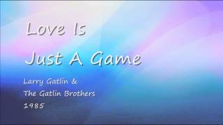 Watch Larry Gatlin  The Gatlin Brothers Love Is Just A Game video