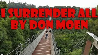 Download I SURRENDER ALL  (w/LYRICS)