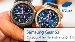 Samsung Gear S3 Classic und Frontier Hands On deutsch 4k