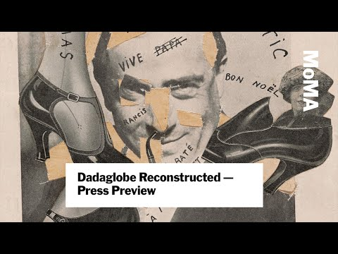 Preview | Dadaglobe Reconstructed | MoMA LIVE