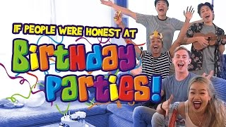 If People Were Honest At Birthday Parties
