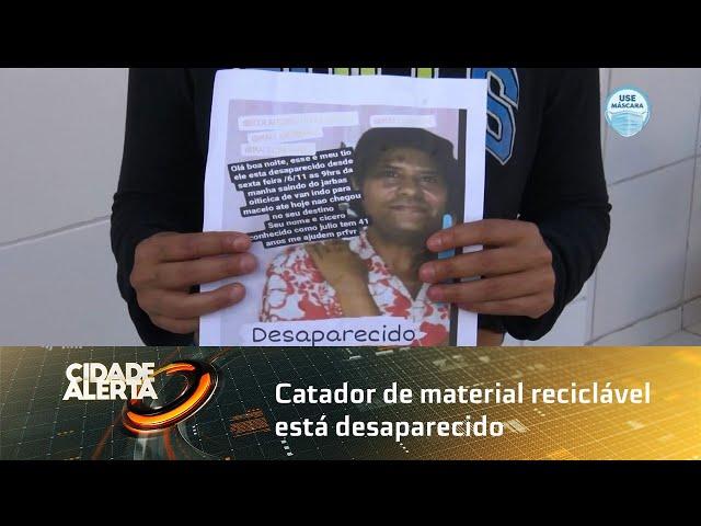 Catador de material reciclável está desaparecido há 14 dias