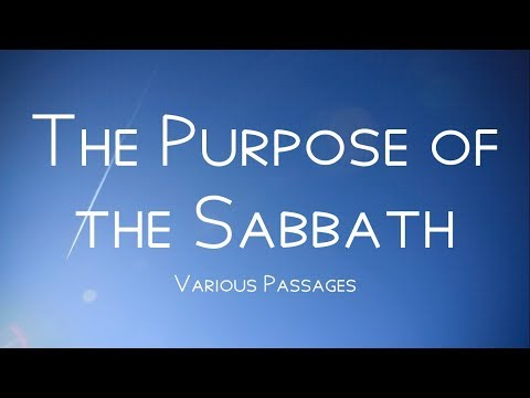 The Purpose of the Sabbath (Various Passages)