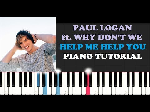 Logan Paul - Help Me Help You ft Why Don&39;t We Piano Tutorial