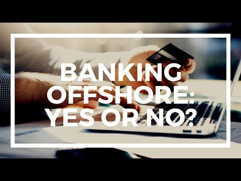 Why do you need an offshore bank account
