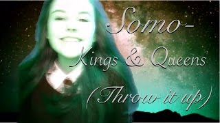 Somo - kings and queens (throw it up) // (videostar) fan video