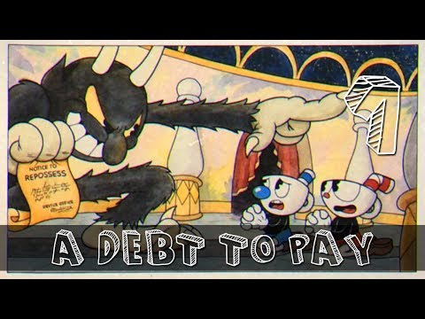 [1] A Debt to Pay (Let's Play Cuphead w/ GaLm)