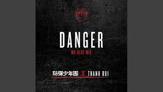Danger (Mo-Blue-Mix) (Feat. Thanh)