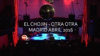 El Chojin - Otra Otra - Live Shoko Madrid (2016)