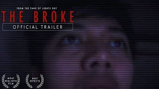 The Broke (TRUE STORY HORROR FILM)