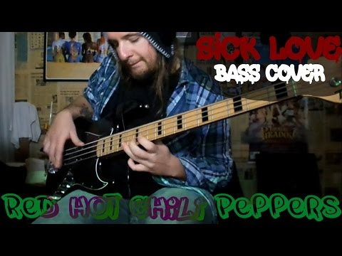 Red Hot Chili Peppers - Sick Love - BASS COVER (w/ Bass Tab)