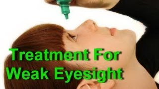 Eye Care - Treatment For Weak Eyesight