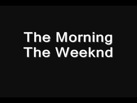 The Morning - The Weeknd
