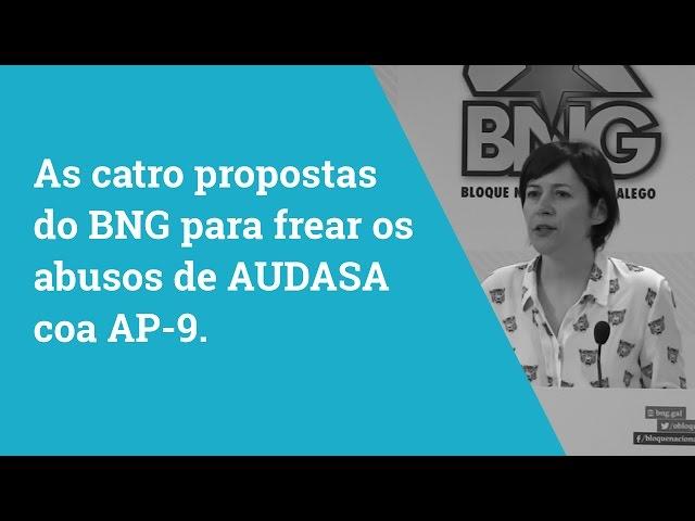 As catro propostas do BNG para frear os abusos de AUDASA coa AP-9.