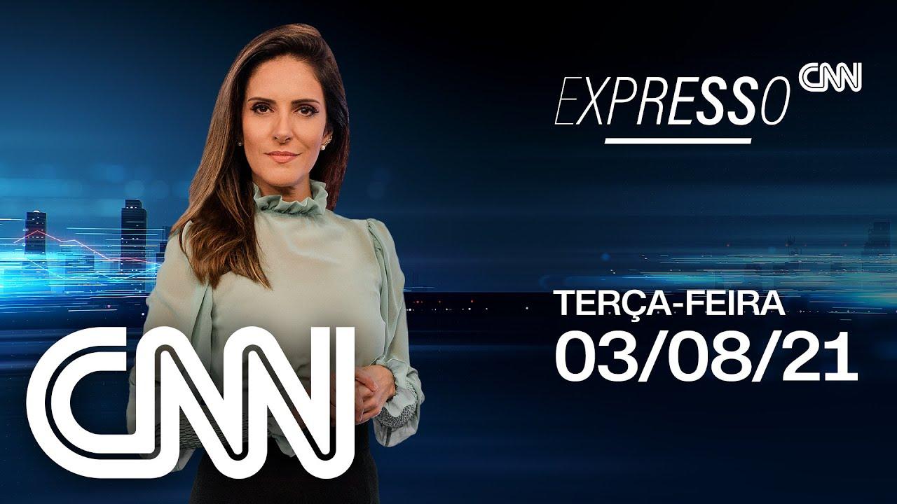 EXPRESSO CNN - 03/08/2021