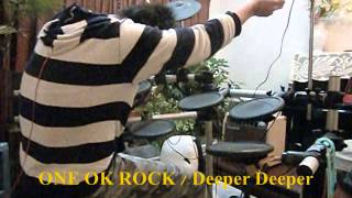 ONE OK ROCK / Deeper Deeper [叩いてみた] drum cover
