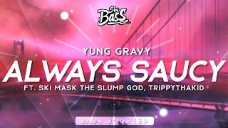Play Always Saucy (with Ski Mask The Slump God & TrippythaKid)