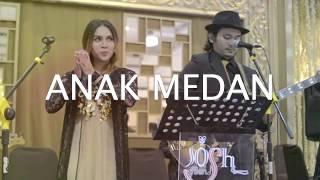 ANAK MEDAN | Cover by JOSH & Friends