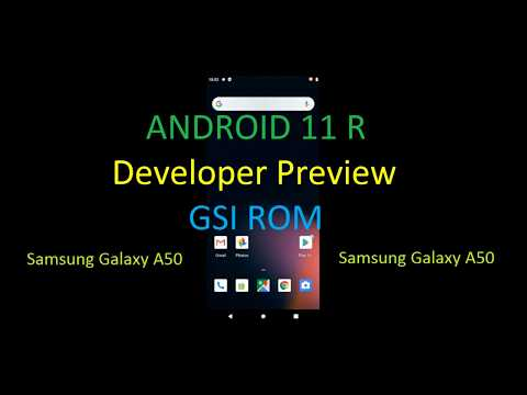 Android 11 R GSI ROM Developer Preview on Samsung Galaxy A50
