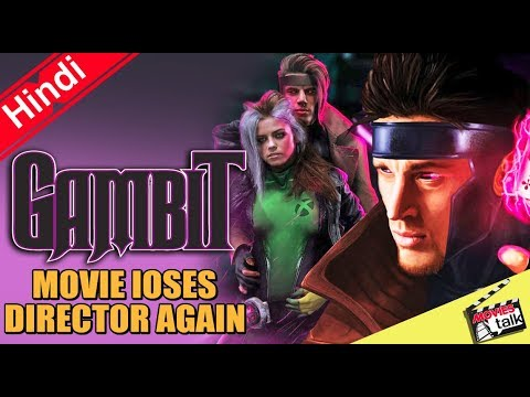 X-Men Gambit Movie Loses Director Again [Explained IN Hindi]