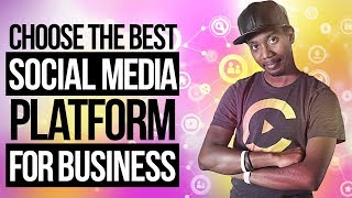 CHOOSING THE BEST SOCIAL MEDIA PLATFORM FOR YOUR BUSINESS IN 2019 (CONTENT MARKETING)