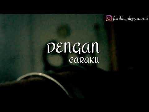 Eclat Story - Dengan Caraku (Cover Acoustic) (Lyric Video)