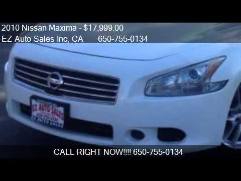 Ez Auto Sales >> 2010 Nissan Maxima For Sale In Daly City Ca 94014 At The E