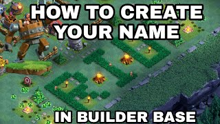 TALL GRASS AWESOME | CREATE YOUR NAME USING TALL GRASS IN BUILDER BASE - CLASH OF CLANS