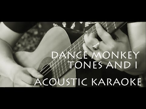 TONES AND I - DANCE MONKEY ( Acoustic Karaoke / Backing Track )