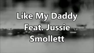 Empire Cast - Like My Daddy ft. Jussie Smollett (Lyrics Video)