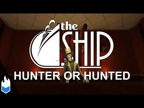 The Ship - Hunter or Hunted
