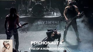 Psychonaut 4 - Eyes Of A Homeless Dog