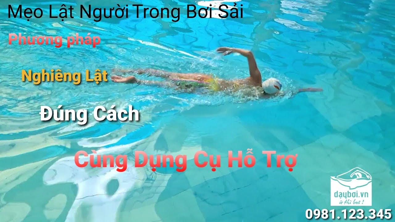 Học Bơi Sải Chuẩn - Hướng Dẫn Phương Pháp Nghiêng Lật Đúng Cách Cùng Dụng Cụ Trong Kỹ Thuật Bơi Sải