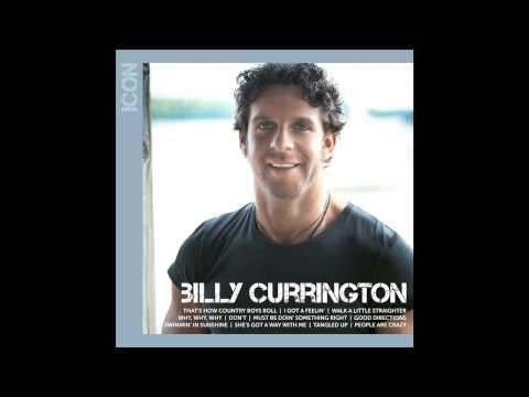 Billy Currington  Must Be Doin Somethin Right Track 2 of 11
