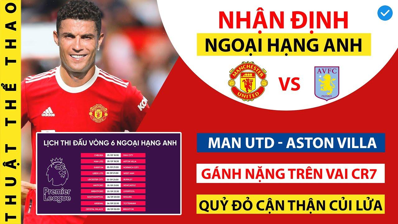 Nhận định bóng đá Ngoại hạng Anh hôm nay 25-9 | MU vs Aston Villa | Trực tiếp trên kênh K+