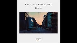 Kaum feat. General Vibe - Closer (Official Audio)
