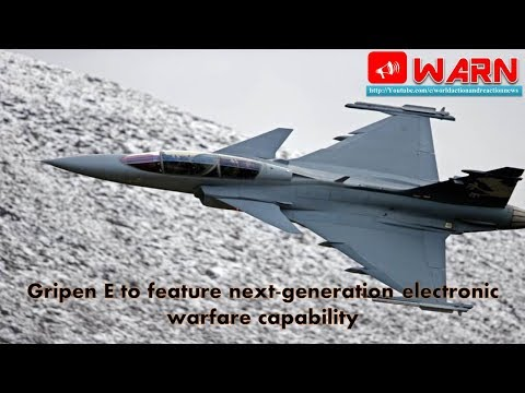 Gripen E to feature next-generation electronic warfare capability